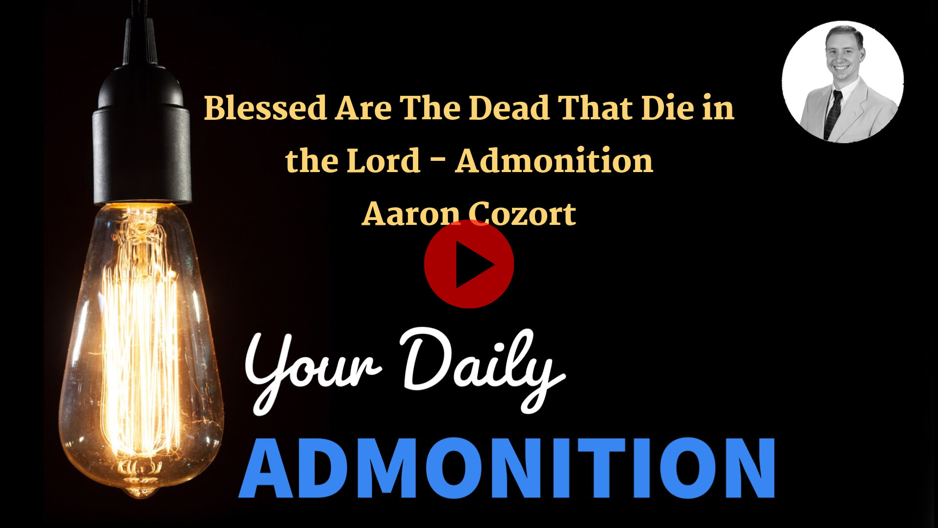 """Featured image for """"Blessed Are The Dead That Die in the Lord – Admonition – ep 4"""""""