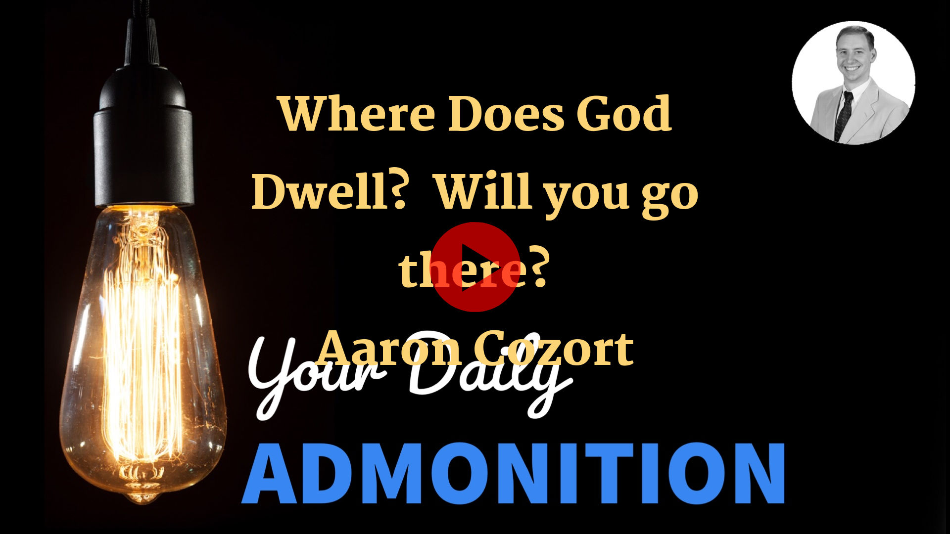 """Featured image for """"Where Does God Dwell?  Will you go there? – ep 17"""""""