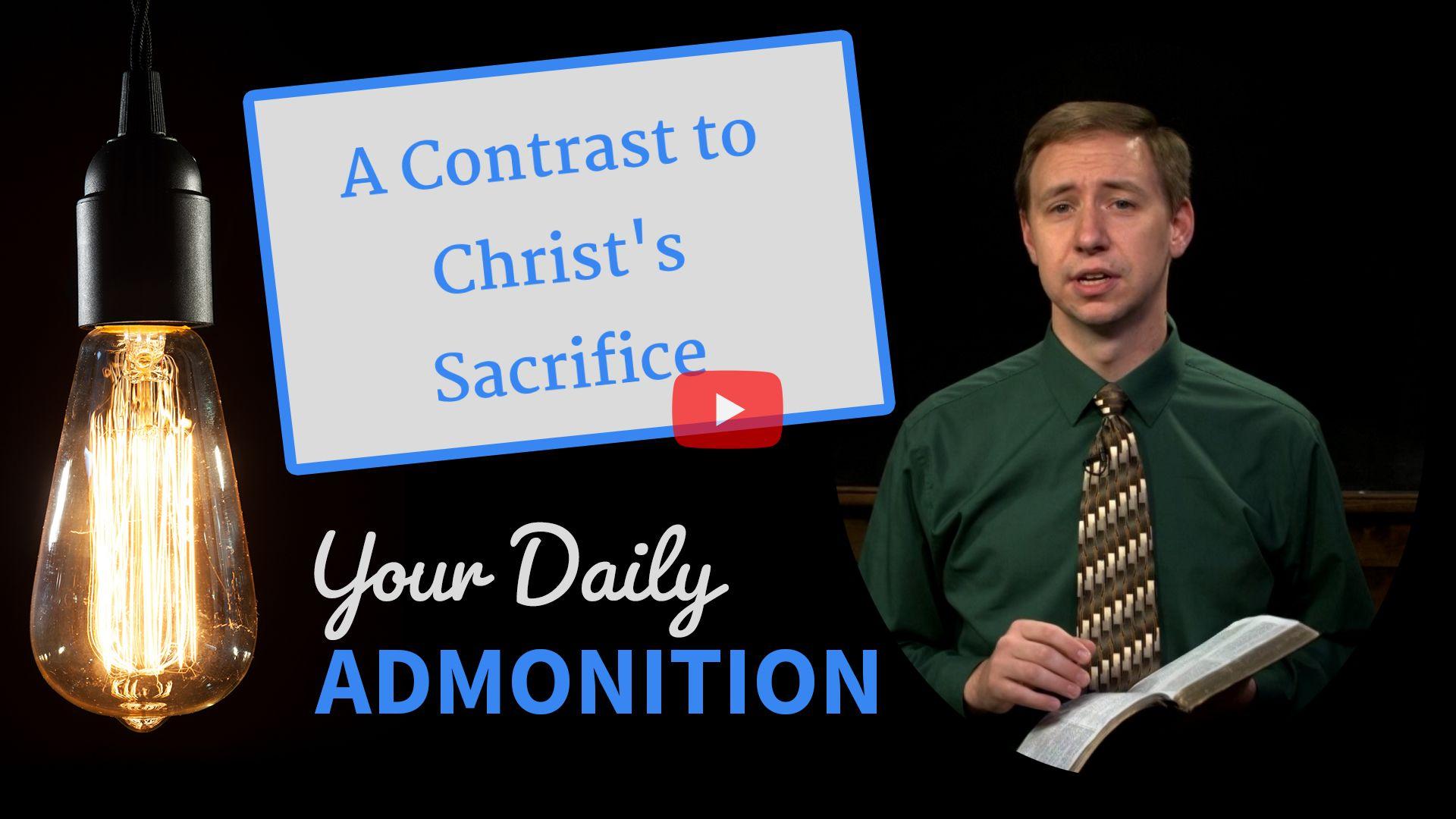 A Contrast to Christ's Sacrifice