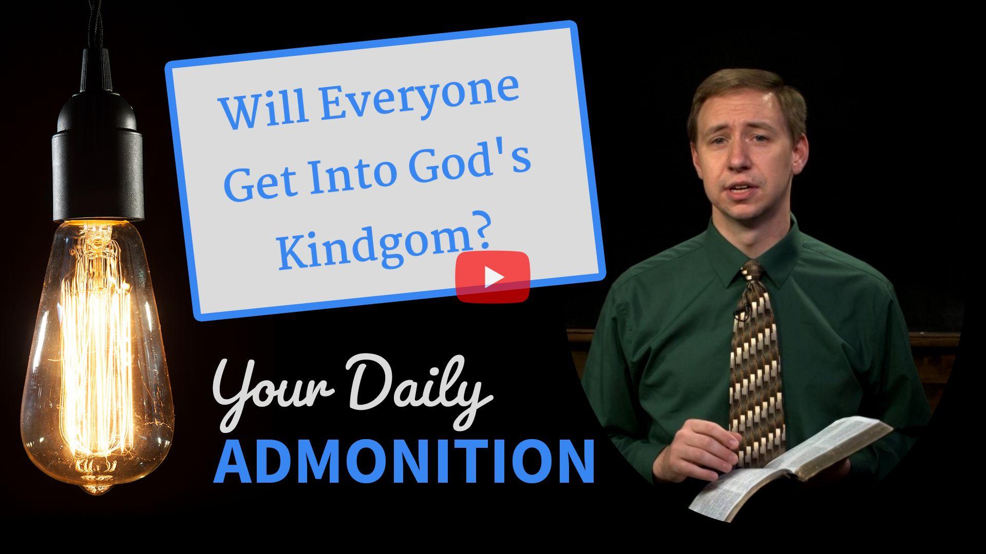 Will Everyone Get Into God's Kindgom?
