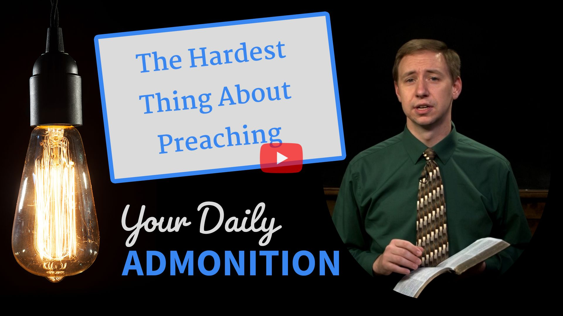 The Hardest Thing About Preaching