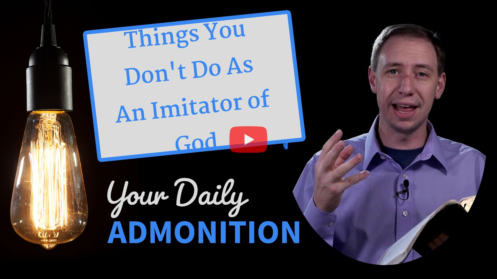 """Featured image for """"Things You Don't Do As An Imitator of God"""""""