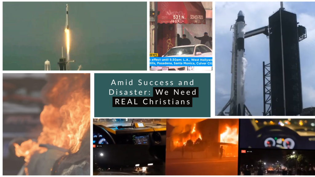 Amidst Success and Disaster, We Need REAL Christians