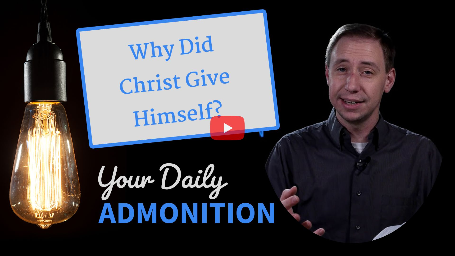 """Featured image for """"Why Did Christ Give Himself?"""""""