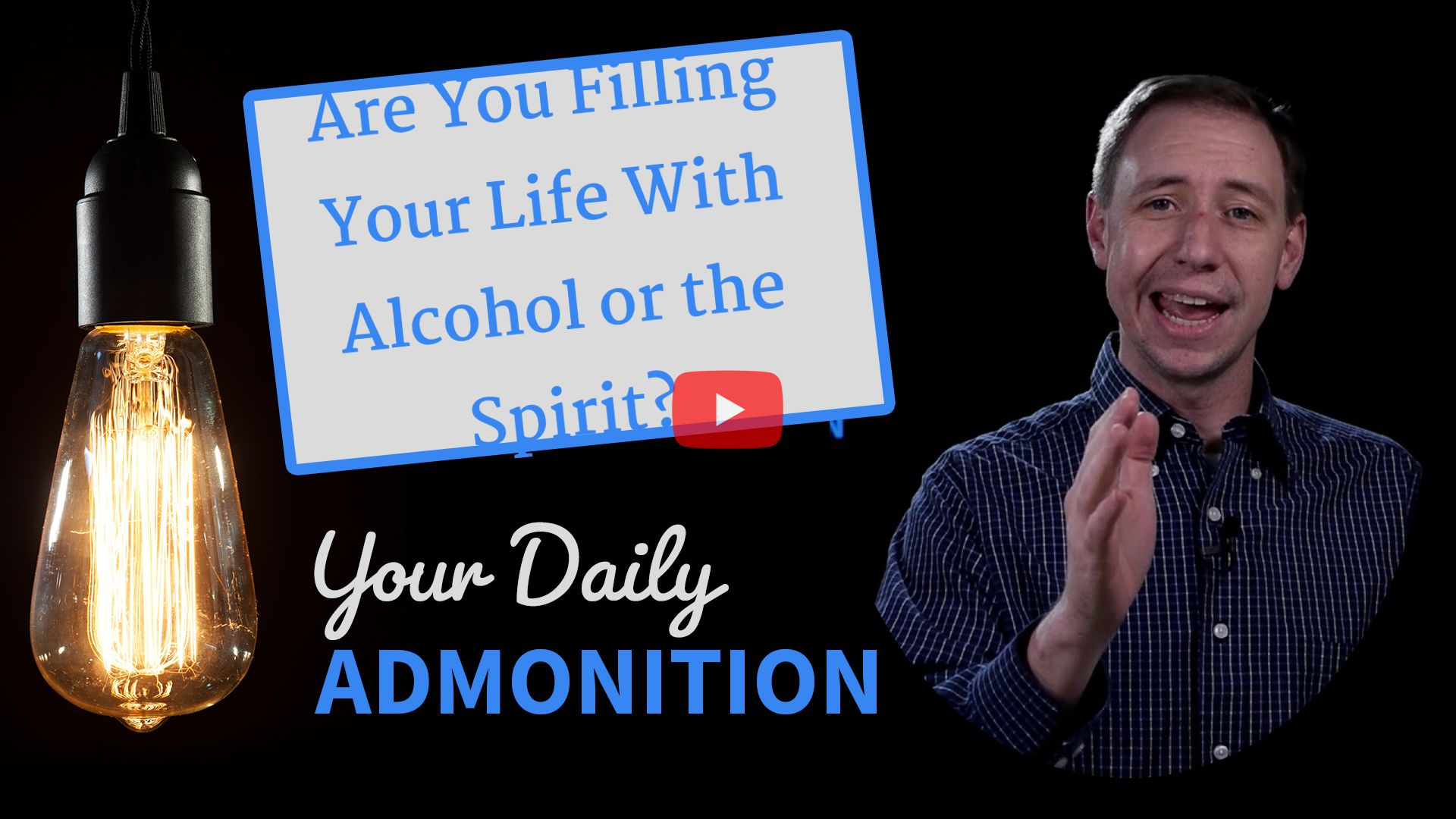 """Featured image for """"Are You Filling Your Life With Alcohol or the Spirit?"""""""